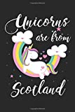 Unicorns Are From Scotland: A Blank Lined Unicorn Journal for Travelers or People From Scotland, Makes a Great Scotland Gift, Scotland Journal, Or Scotland Souvenir